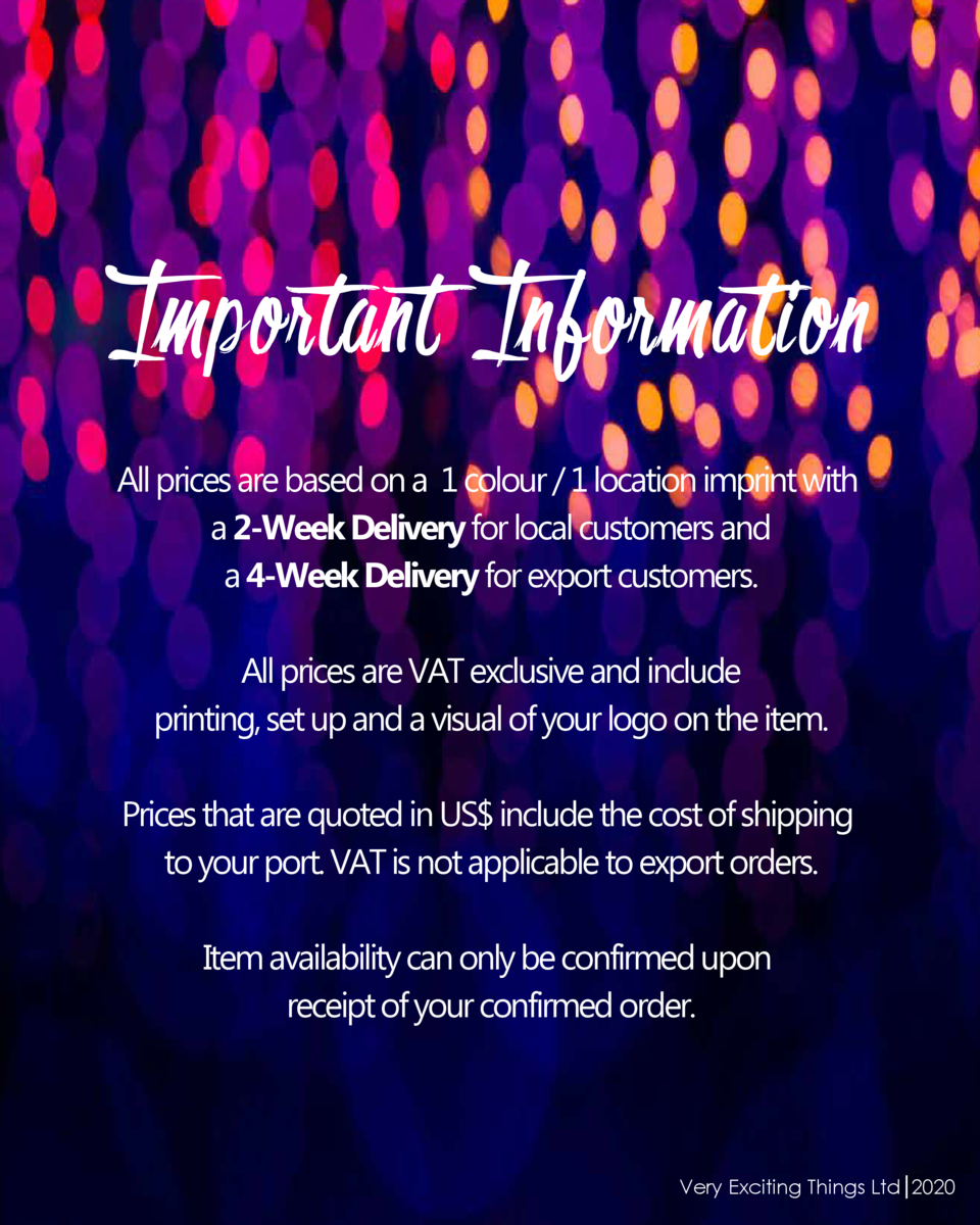 Important Information All prices are based on a 1 colour   1 location imprint with a 2-Week Delivery for local customers a...