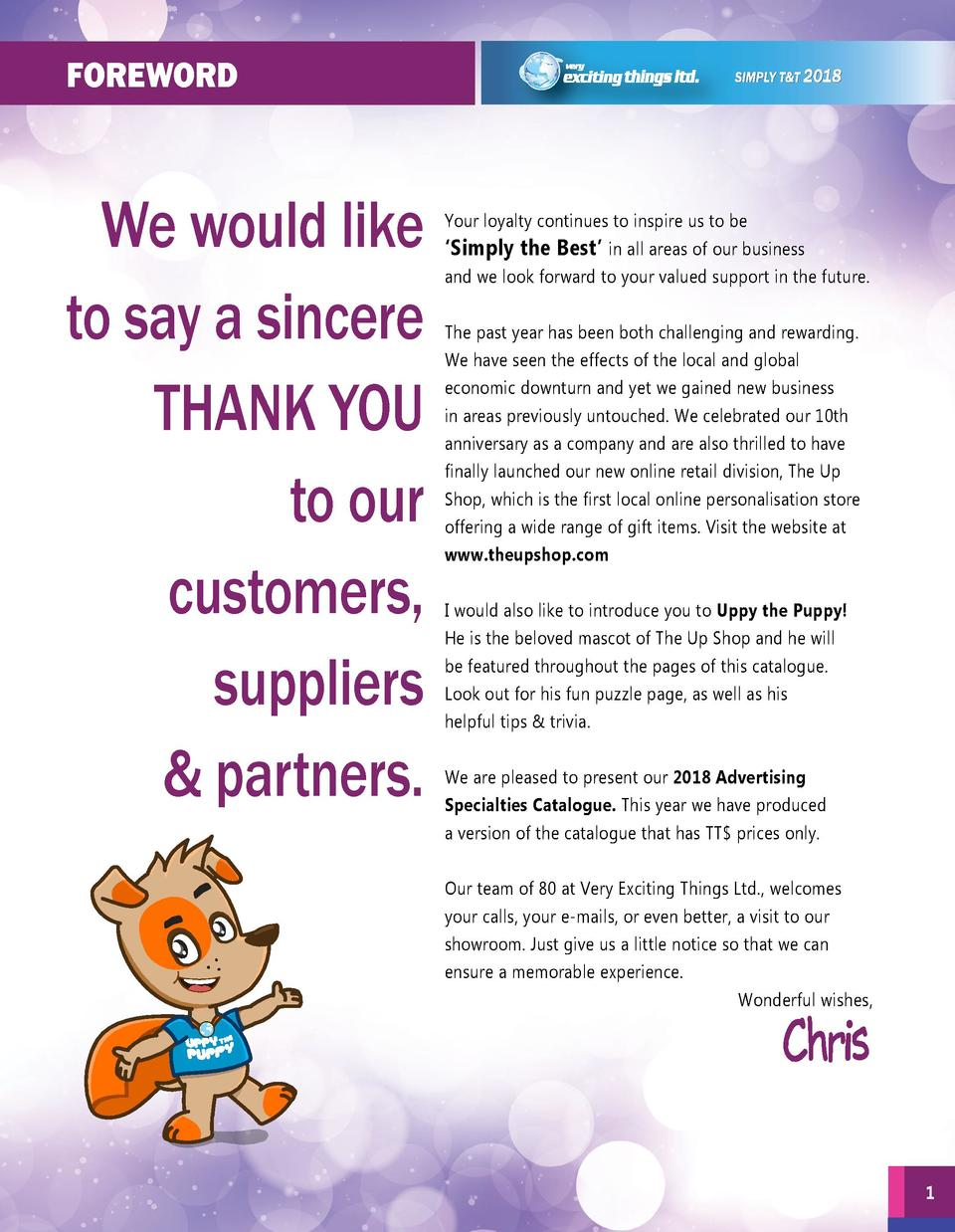 Foreword  We would like to say a sincere THANK YOU to our customers, suppliers   partners.  Your loyalty continues to insp...