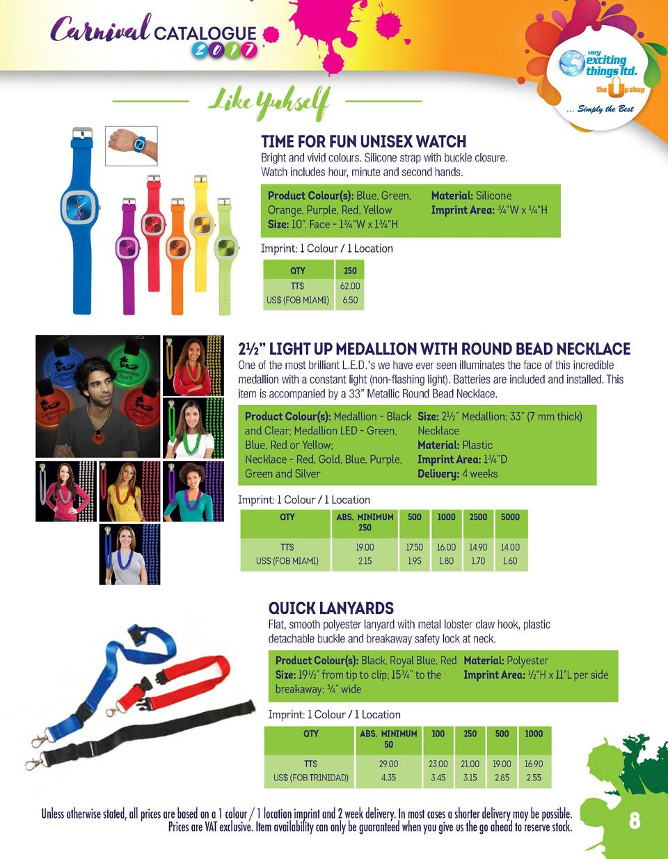 Like Yuhself TIME FOR FUN UNISEX WATCH  Bright and vivid colours. Silicone strap with buckle closure. Watch includes hour,...