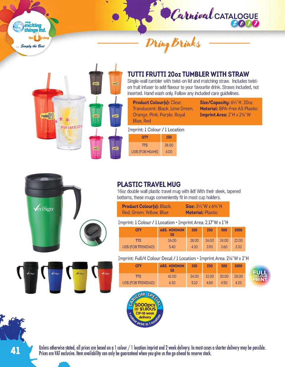 Dring Brinks TUTTI FRUTTI 20oz TUMBLER WITH STRAW  Single-wall tumbler with twist-on lid and matching straw. Includes twis...