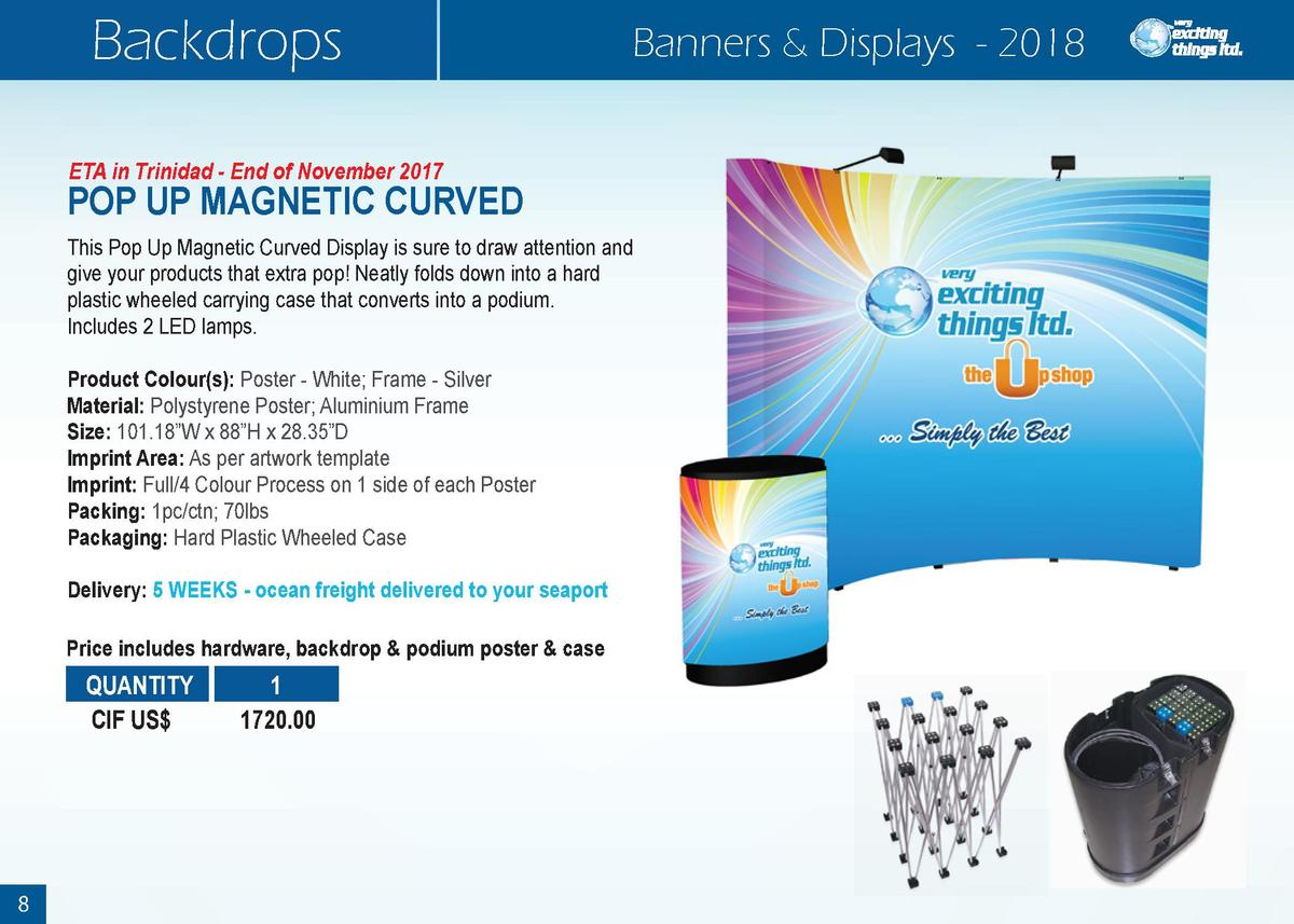 Backdrops  Banners   Displays - 2018  ETA in Trinidad - End of November 2017  POP UP MAGNETIC CURVED This Pop Up Magnetic ...