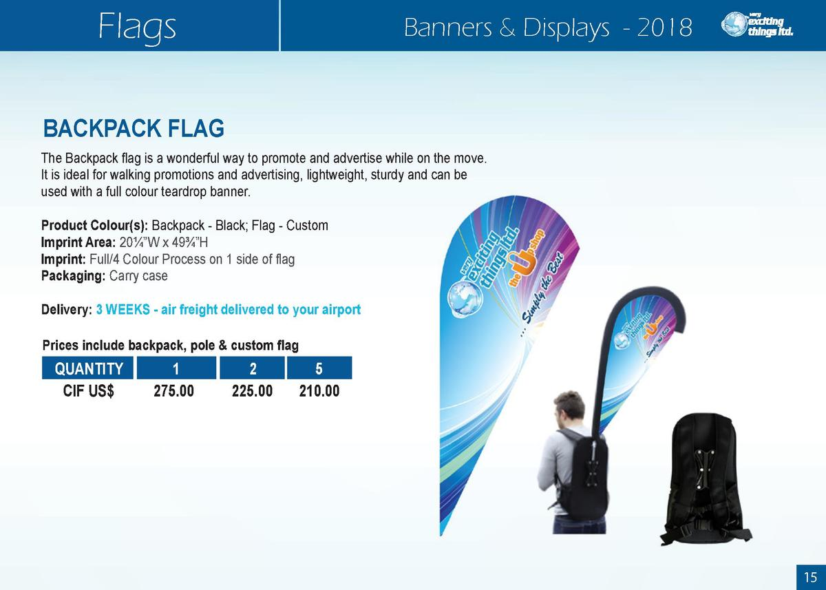 Flags  Banners   Displays - 2018  BACKPACK FLAG The Backpack flag is a wonderful way to promote and advertise while on the...