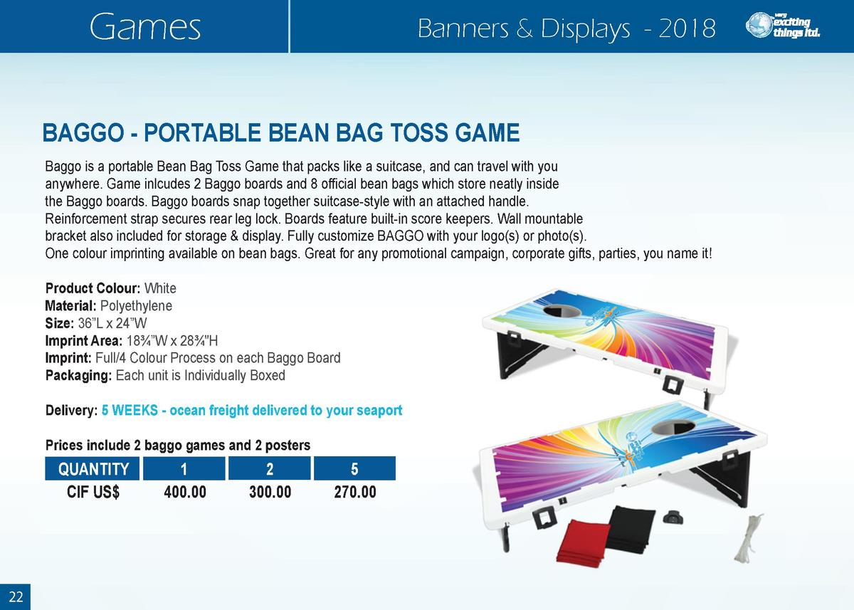 Games  Banners   Displays - 2018  BAGGO - PORTABLE BEAN BAG TOSS GAME Baggo is a portable Bean Bag Toss Game that packs li...