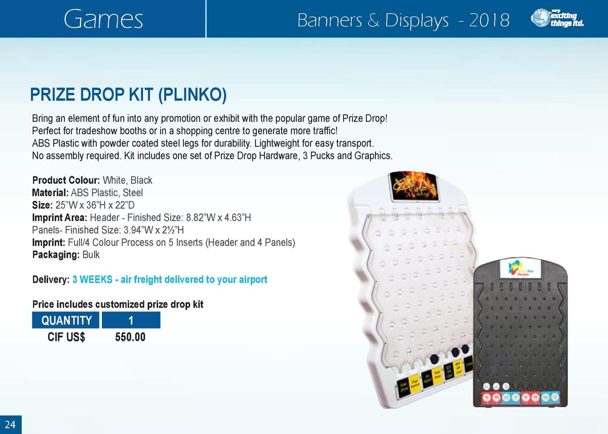 Games  Banners   Displays - 2018  PRIZE DROP KIT  PLINKO  Bring an element of fun into any promotion or exhibit with the p...