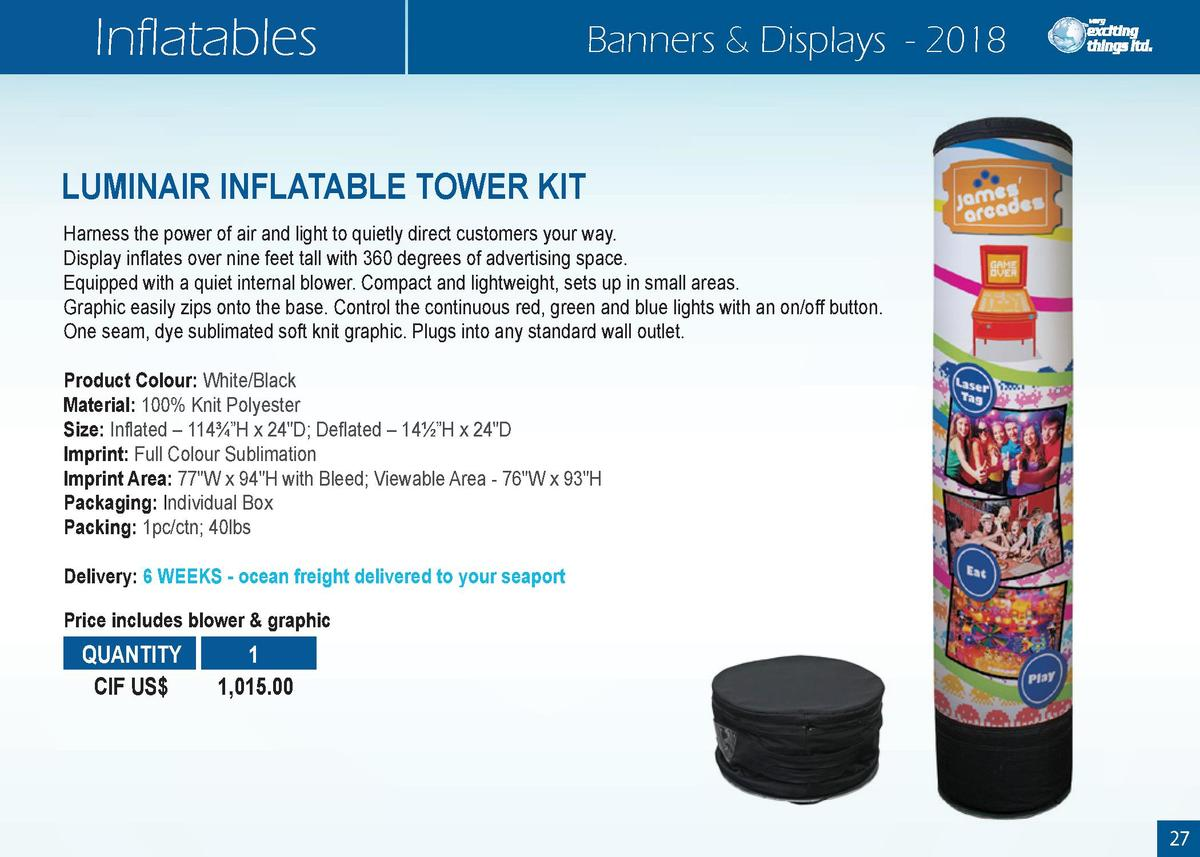 Inflatables  Banners   Displays - 2018  LUMINAIR INFLATABLE TOWER KIT Harness the power of air and light to quietly direct...