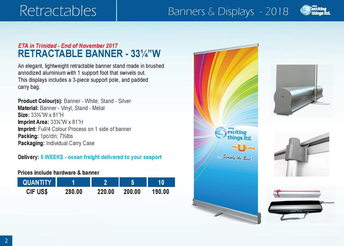 Retractables  Banners   Displays - 2018  ETA in Trinidad - End of November 2017  RETRACTABLE BANNER - 33     4   W An eleg...