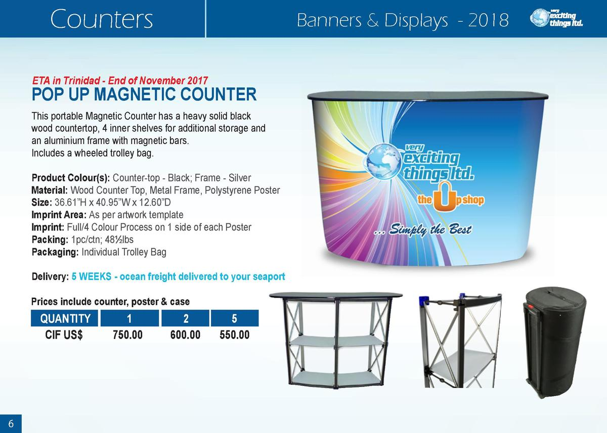 Counters  Banners   Displays - 2018  ETA in Trinidad - End of November 2017  POP UP MAGNETIC COUNTER This portable Magneti...