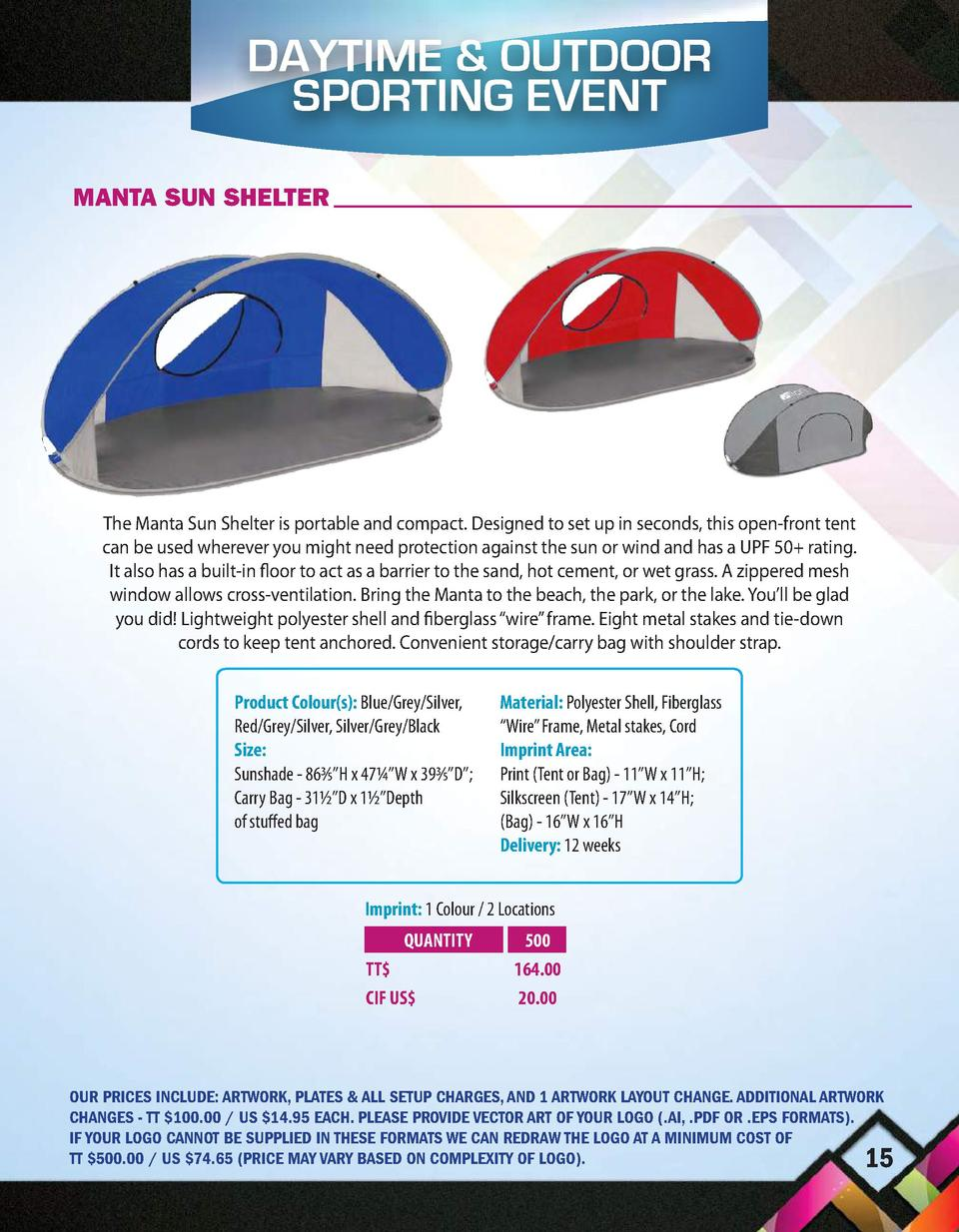 DAYTIME   OUTDOOR SPORTING EVENT MANTA SUN SHELTER  The Manta Sun Shelter is portable and compact. Designed to set up in s...