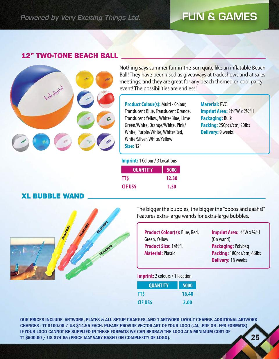 FUN   GAMES  Powered by Very Exciting Things Ltd.  12    TWO-TONE BEACH BALL Nothing says summer fun-in-the-sun quite like...