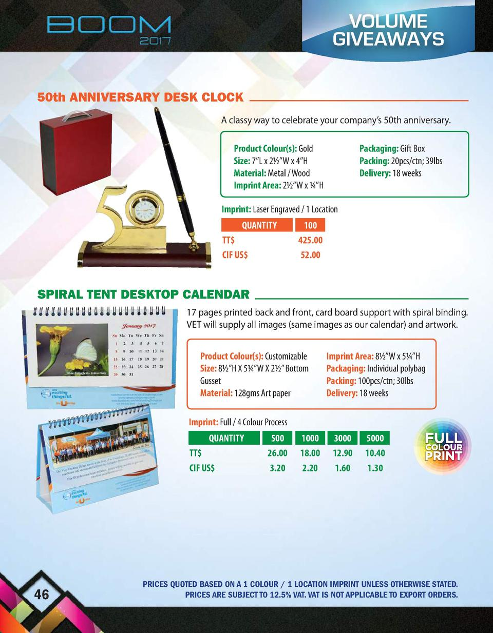 VOLUME GIVEAWAYS 50th ANNIVERSARY DESK CLOCK A classy way to celebrate your company   s 50th anniversary. Product Colour s...