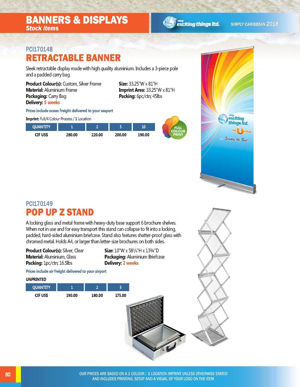 BANNERS   DISPLAYS  BANNERS   DISPLAYS  PCI170148  PCI170150  Sleek retractable display made with high quality aluminium. ...