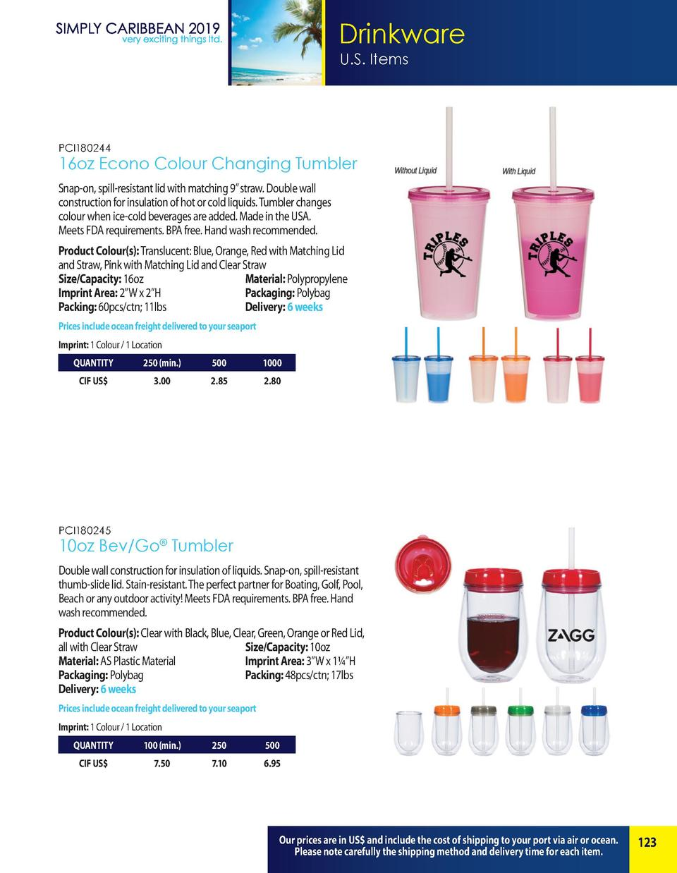 Drinkware U.S. Items  PCI180244  16oz Econo Colour Changing Tumbler Snap-on, spill-resistant lid with matching 9    straw....