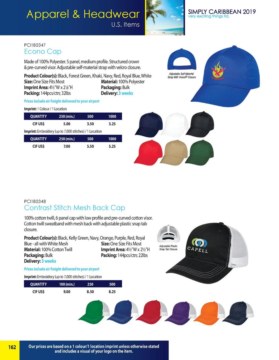 Apparel   Headwear U.S. Items PCI180347  Econo Cap Made of 100  Polyester. 5 panel, medium profile. Structured crown   pre...