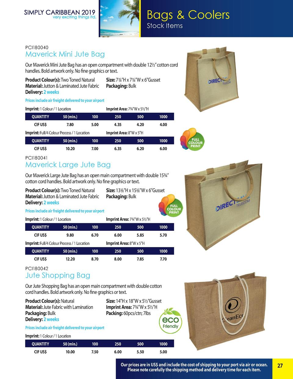 Bags   Coolers Stock Items PCI180040  Maverick Mini Jute Bag Our Maverick Mini Jute Bag has an open compartment with doubl...