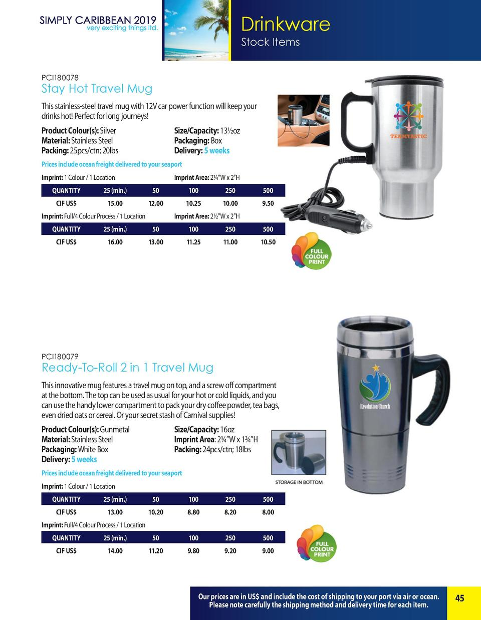 Drinkware Stock Items PCI180078  Stay Hot Travel Mug This stainless-steel travel mug with 12V car power function will keep...