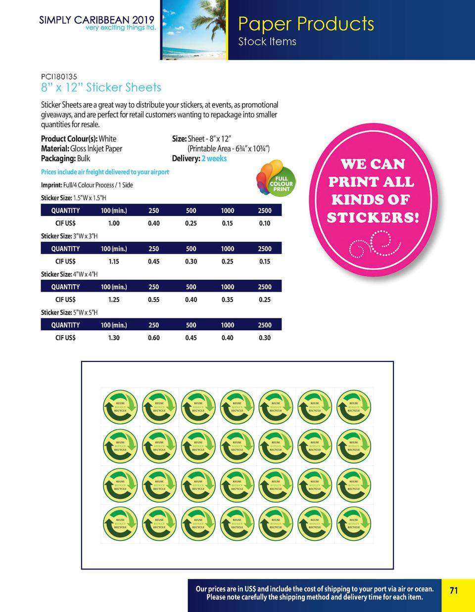 Paper Products Stock Items PCI180135  8    x 12    Sticker Sheets Sticker Sheets are a great way to distribute your sticke...