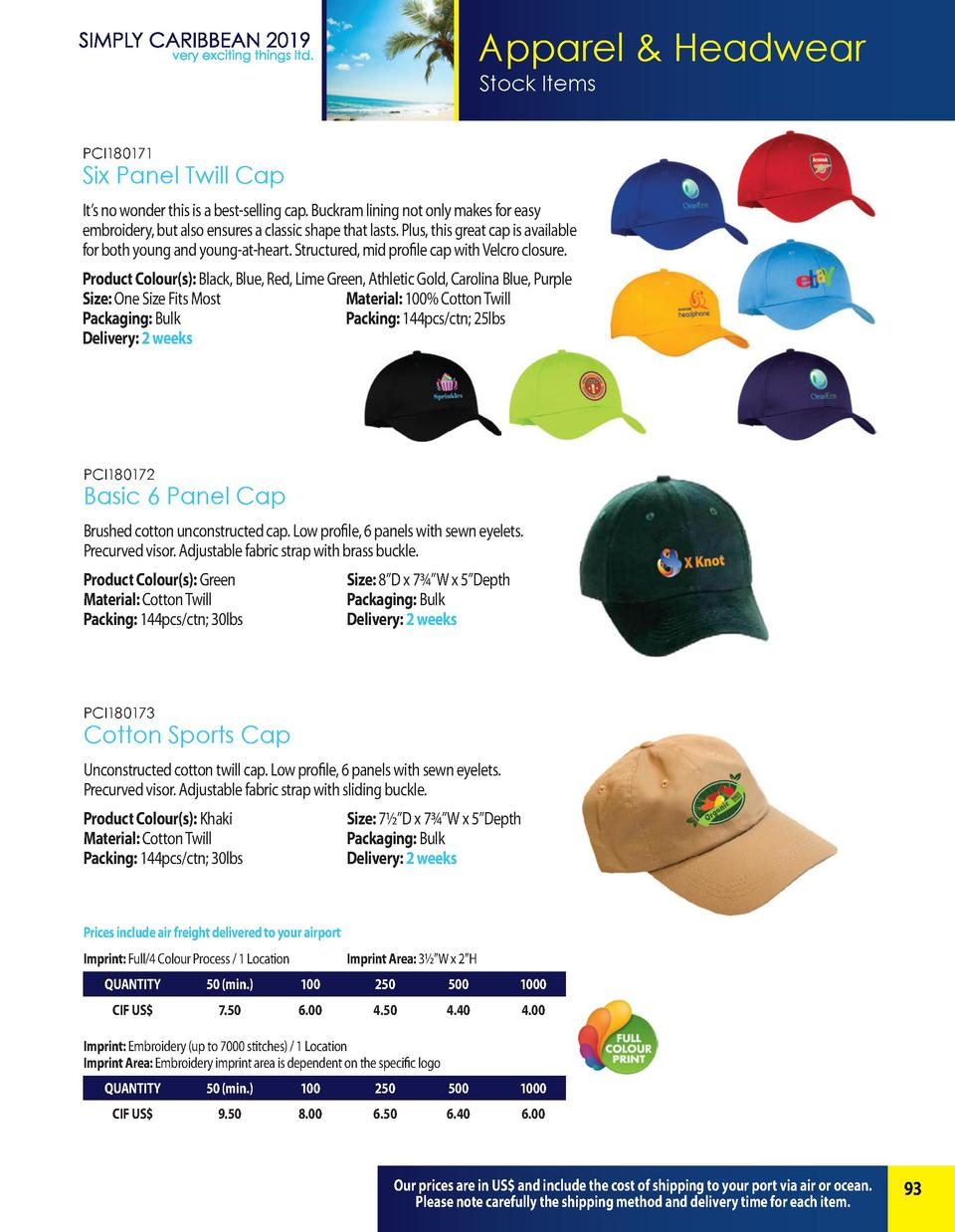 Apparel   Headwear Stock Items PCI180171  Six Panel Twill Cap It   s no wonder this is a best-selling cap. Buckram lining ...