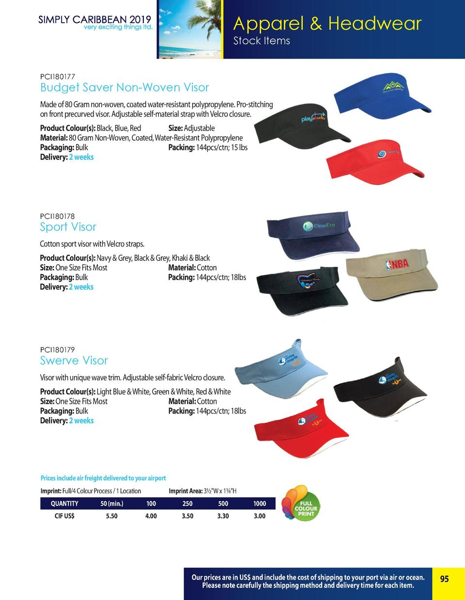 Apparel   Headwear Stock Items PCI180177  Budget Saver Non-Woven Visor Made of 80 Gram non-woven, coated water-resistant p...
